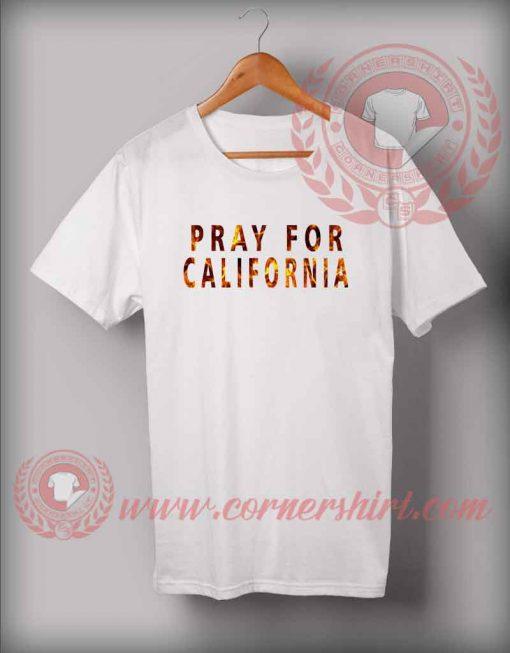 Pray For California Flame Custom Design T shirts