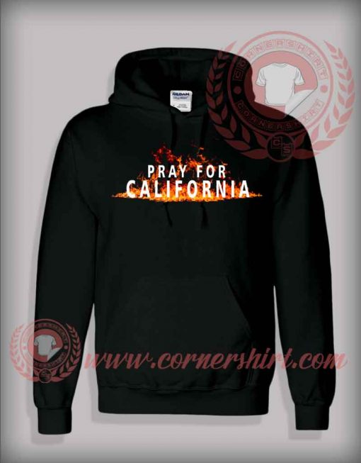 Pray For California Custom Design Hoodie