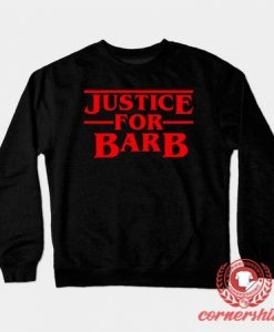 Justice For Barb Custom Design Sweatshirt