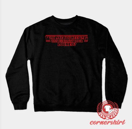 Why Are You Keeping Custom Design Sweatshirt