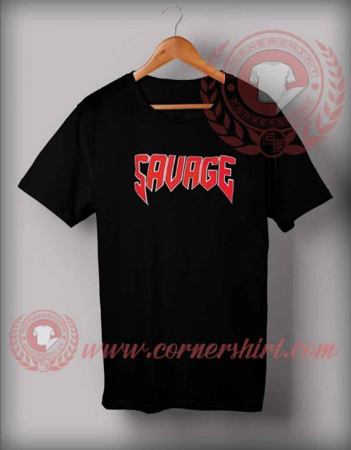 Savage Custom Design T shirts