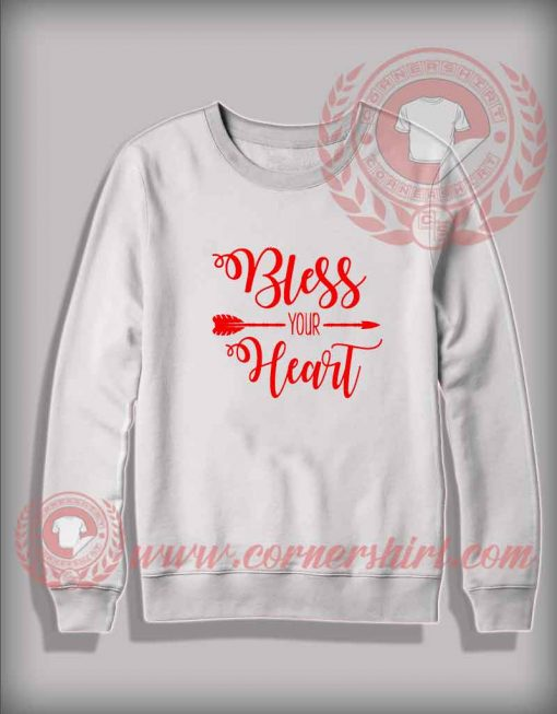 Bless Your Heart Custom Design Sweatshirt