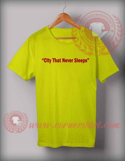 City That Never Sleeps Custom Design T shirts