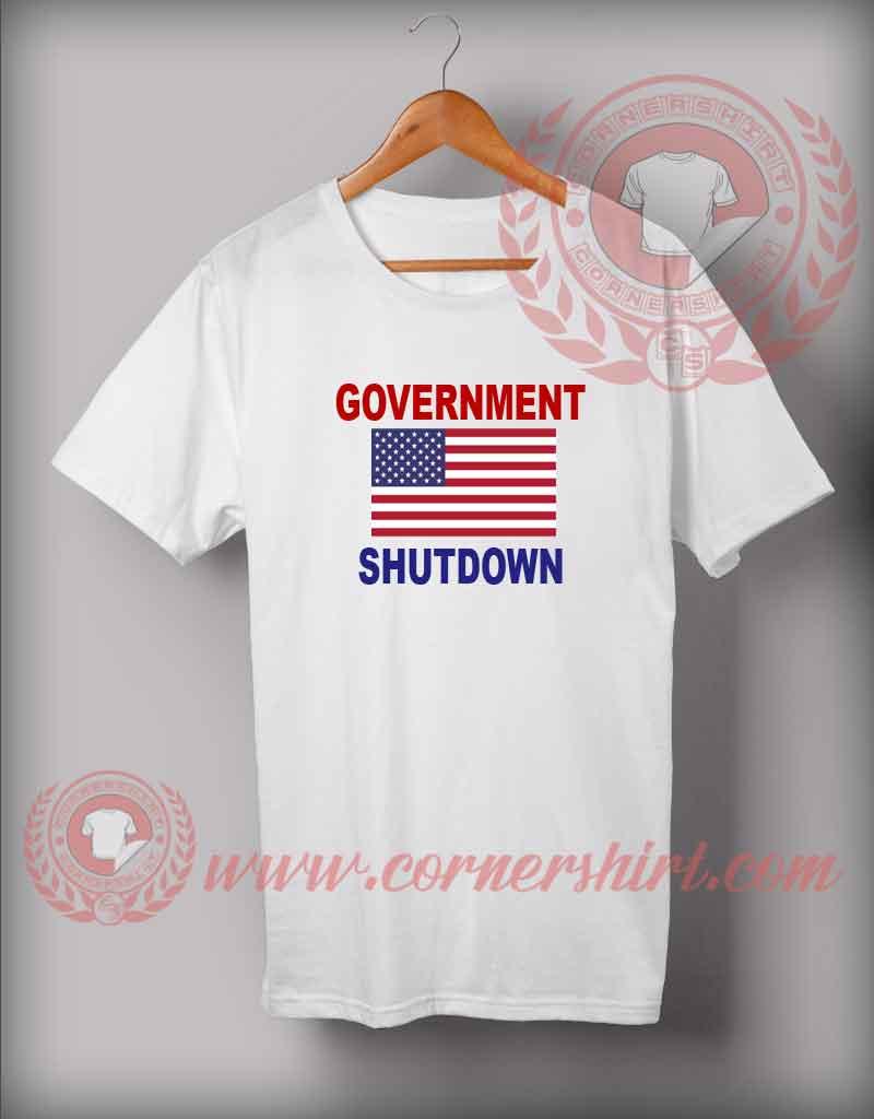 Government Shutdown Custom Design T Shirts Custom Shirt