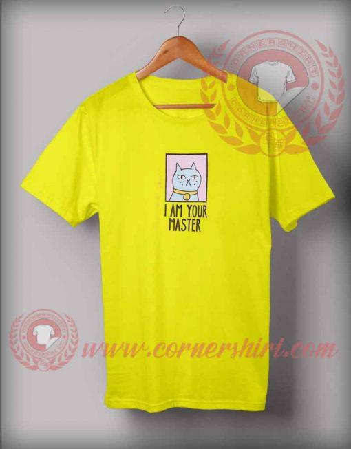 Custom Design T shirts I Am Your Master Cat