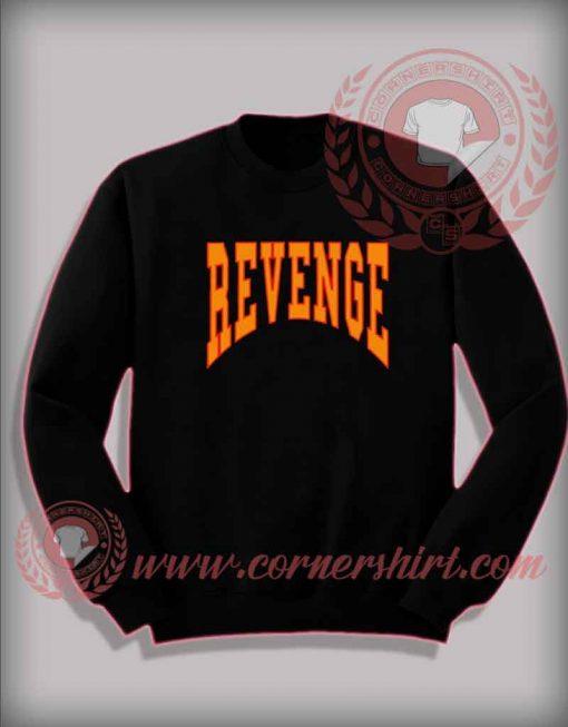 Custom Shirt Design Revenge Sweatshirt