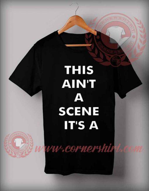 This Ain't Is Scene Custom Design T shirts