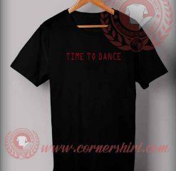 Time To Dance Custom Design T shirts