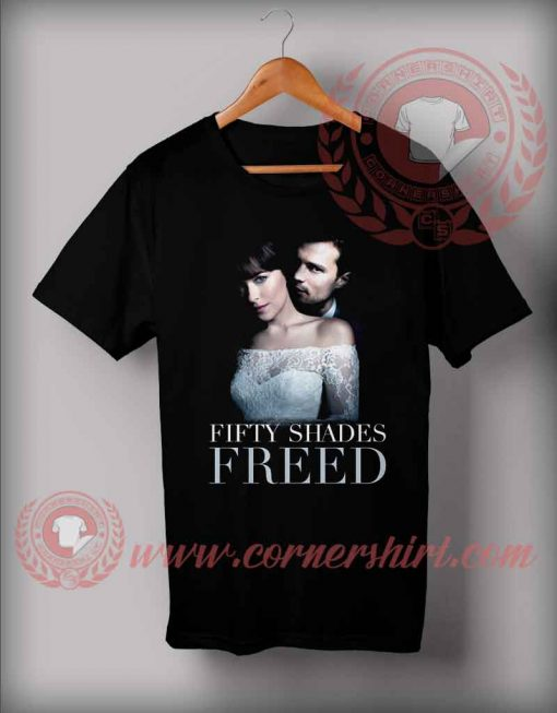 Fifty Shades Freed Custom Design T shirts