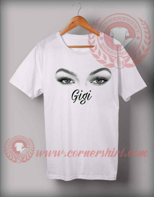 Gigi Hadid Eyes Custom Design T shirts