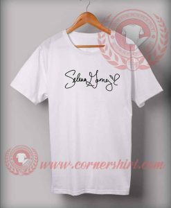 Selena Gomes Sign Custom Design T shirts