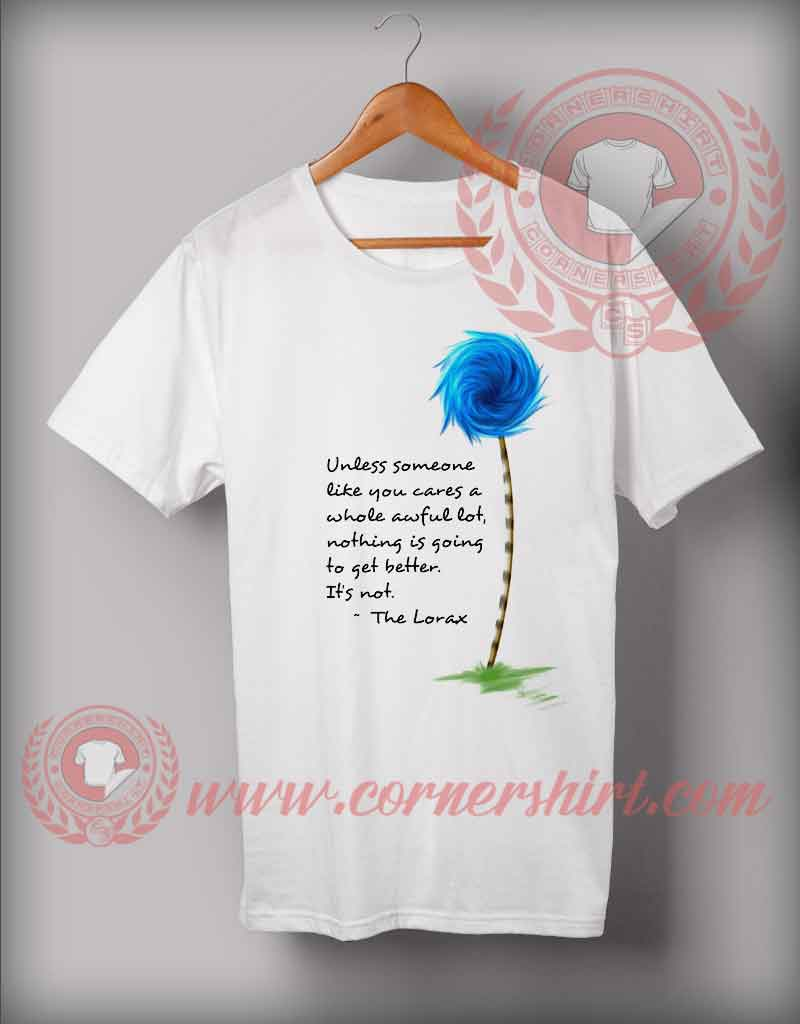 The Lorax Quotes Custom Design T Shirts Custom Shirt Design