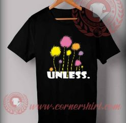 Unless Tree Quotes Custom Design T shirts