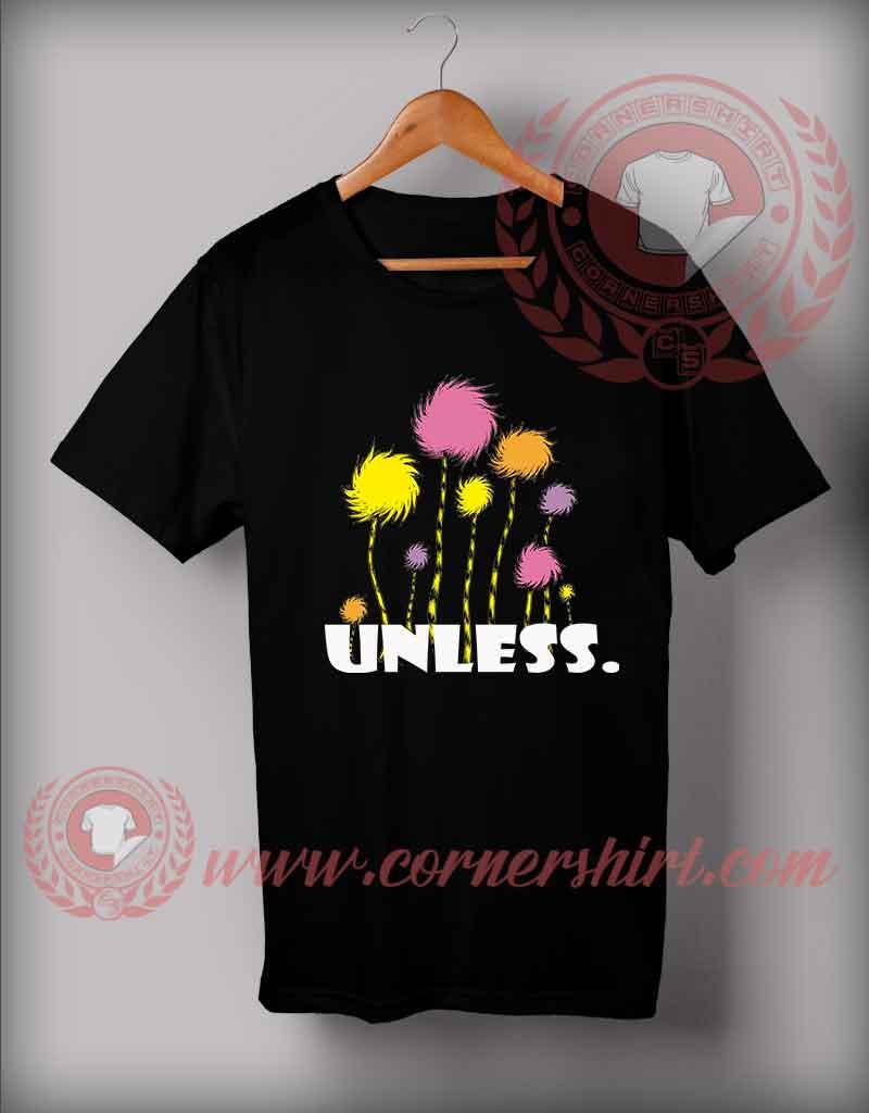 Unless Tree Quotes Custom Design T shirts - Custom Shirt Design