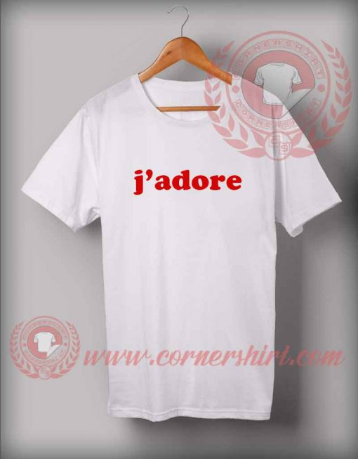 J'adore Custom Design T shirts