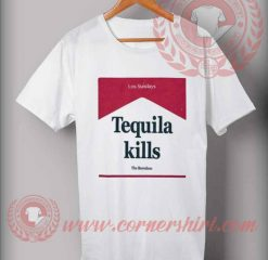 Tequila Kills Custom Design T shirts