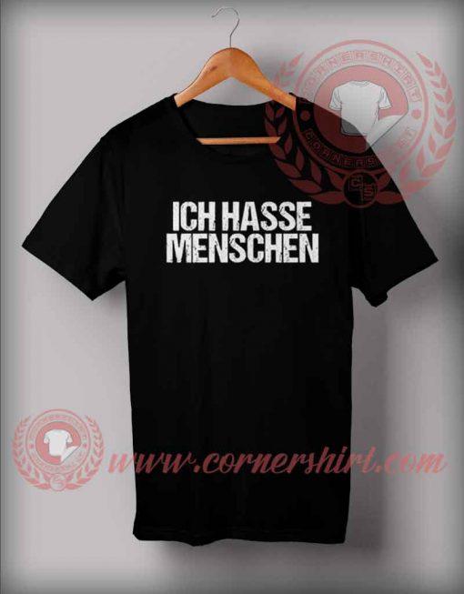Ich Hasse Menschen Custom Design T shirts