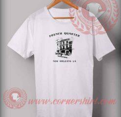 French Quarter New Orleans Custom Design T shirts