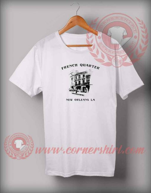 French Quarter New Orleans Custom Design T shirts