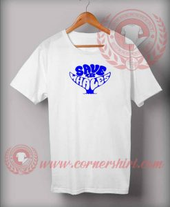 Save The Whales Custom Design T shirts