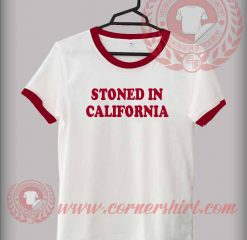 Stoned In California Custom Design T shirts