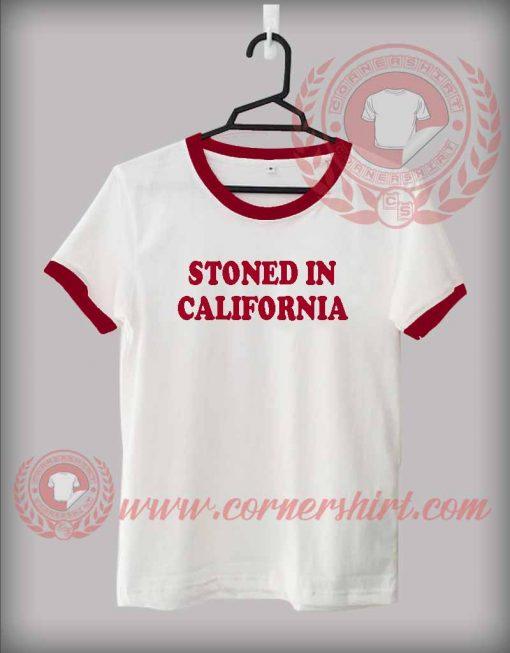 Stoned In California Custom Design T shirts
