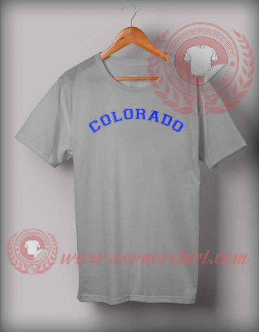 Colorado Font Custom Design T shirts