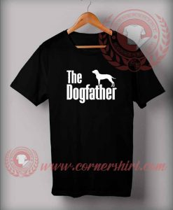 The Dogfather T shirt