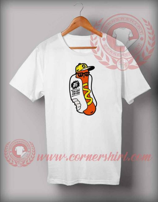 Hot For You T shirt