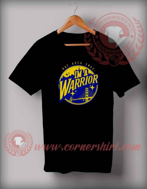 I'm A Warriors T shirt