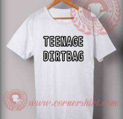 Teenage Dirtbag T shirt