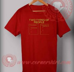 Two Type Of People T shirt