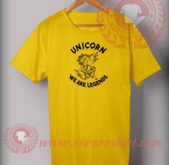 Unicorn We Are Legends T shirt
