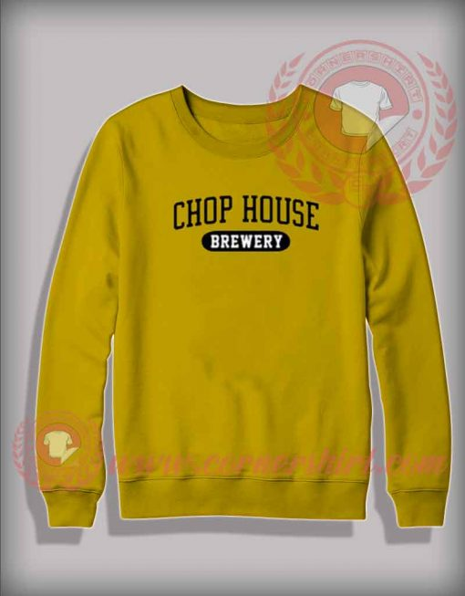 Chop House Brewery Custom Design Sweatshirt