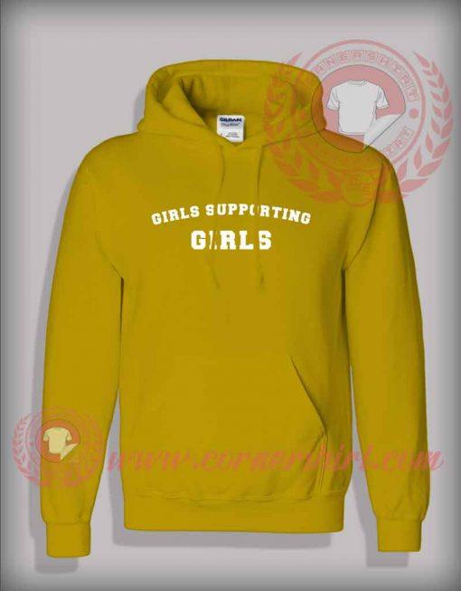 Girls Supporting Girls Custom Design Hoodie