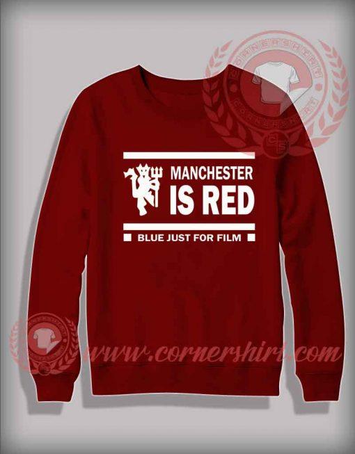 Manchester Is Red Sweatshirt