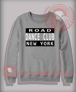 Road Dance Club New York Custom Design Sweatshirt