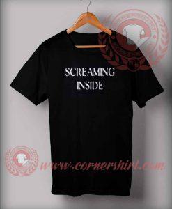 Screaming Inside T shirt