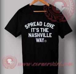 Spread Love It's The Nashville Way T shirt