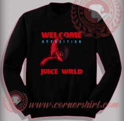Welcome To Opposition Juice Wrld Sweatshirt