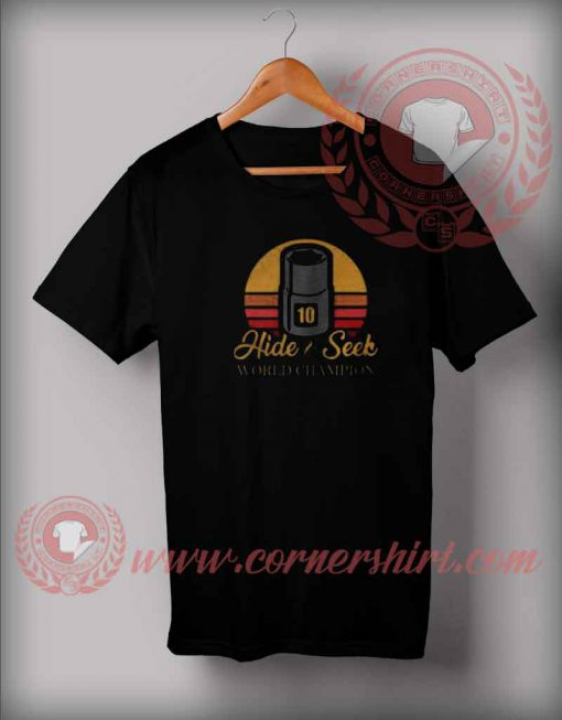 10 Hide And Seek World Champion T shirt