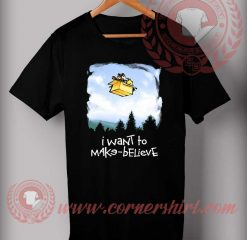 I Want To Make Believe T shirt