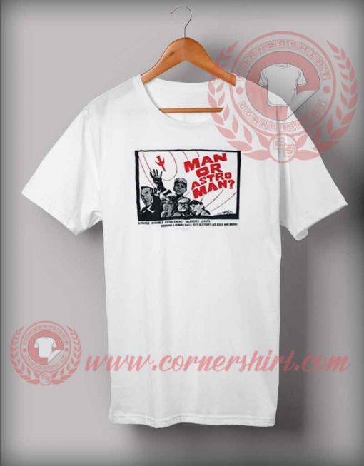 Man Or Astro Man T shirt