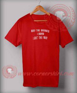 May The Bridges T shirt