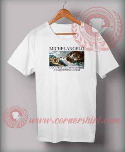 Michelangelo Quotes T shirt