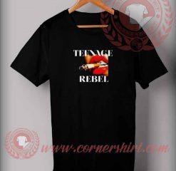 Teenage Rebel T shirt