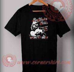 Buffalo Bill's Skin And Sew T shirt