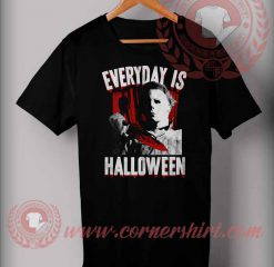 Everyday Is Halloween T shirt