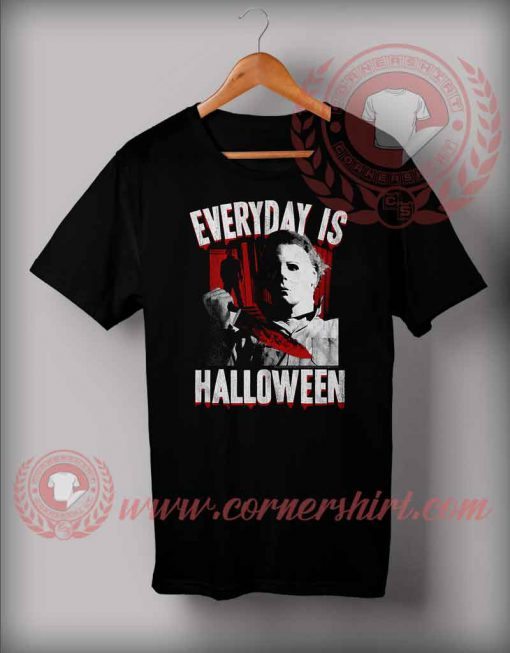Everyday Is Halloween T shirt