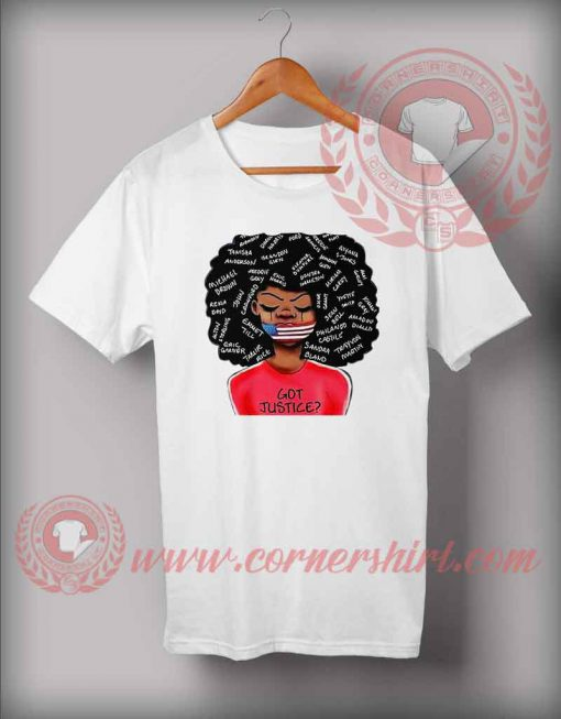 Got Justice Black Lives Mater T shirt